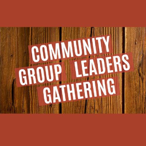 Community Group Leaders Gathering