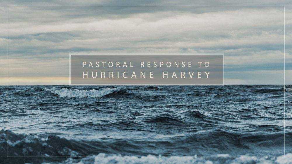 Pastoral Response to Hurricane Harvey