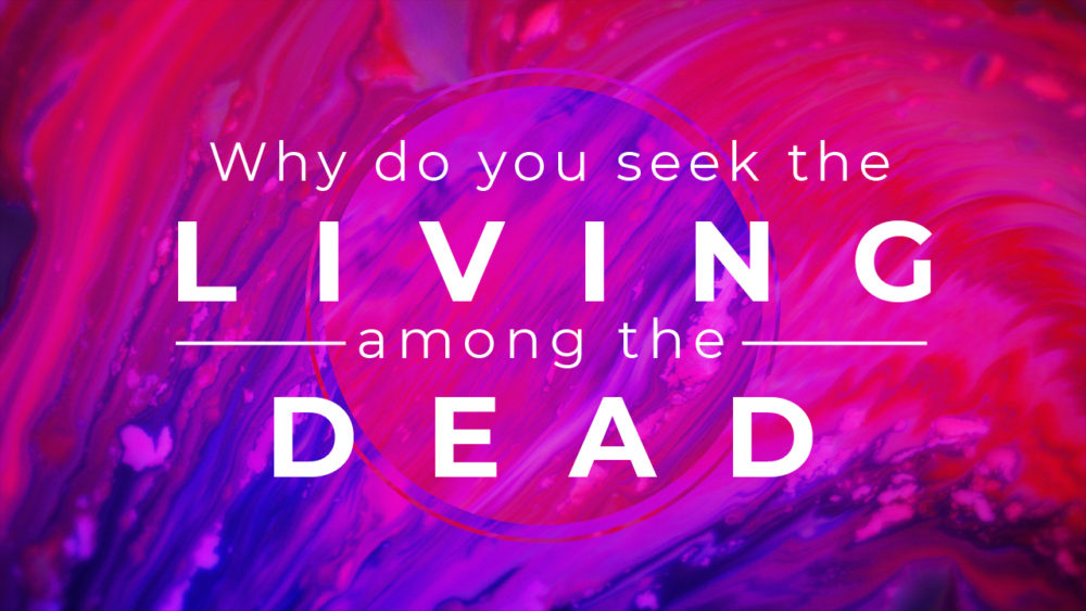Living Among the Dead