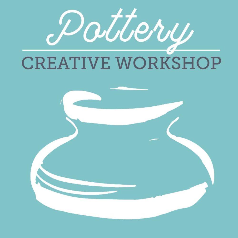 Creative Workshop – Pottery