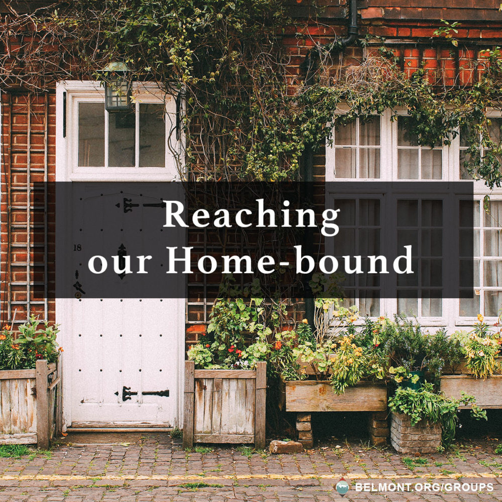 Reaching our Home-bound