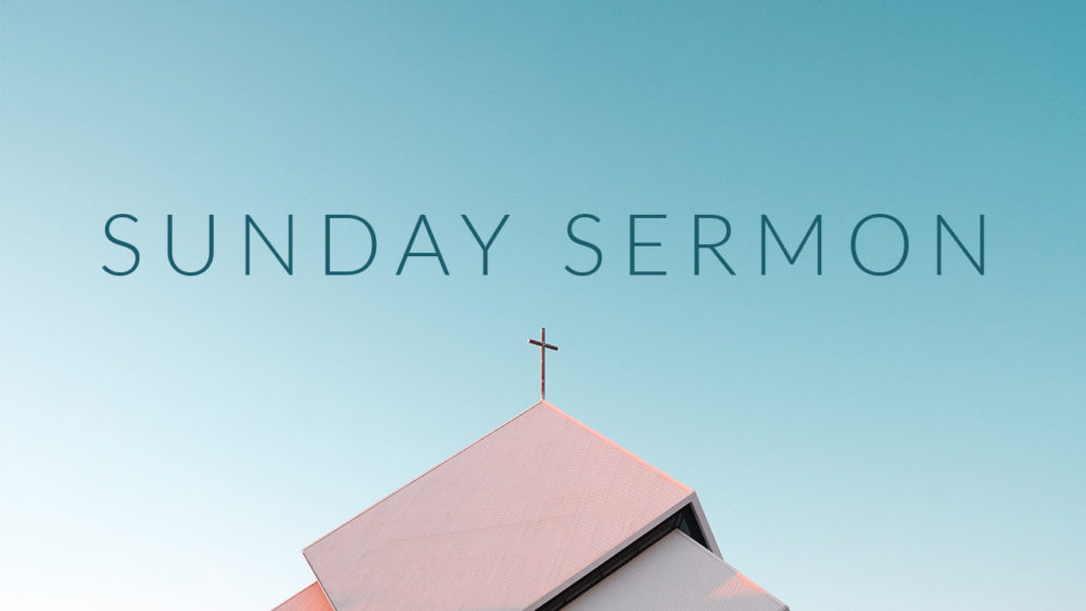 Paul Anthony González – Sunday Sermon