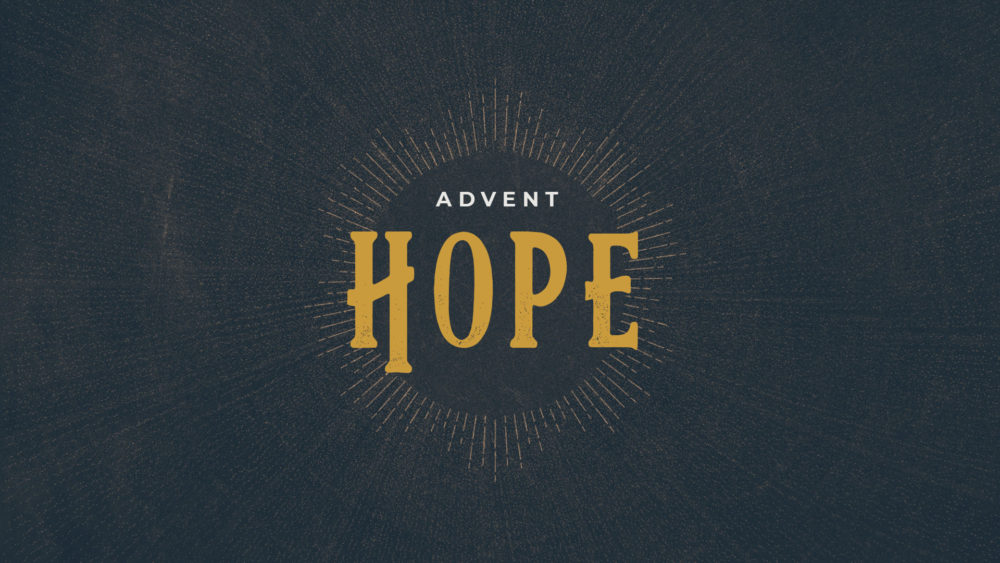 Advent Series – Hope