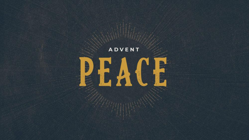 Advent Series – Peace