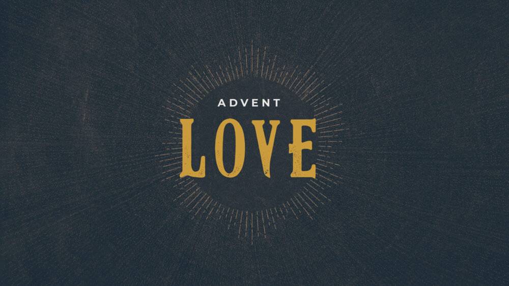 Advent Series – Love