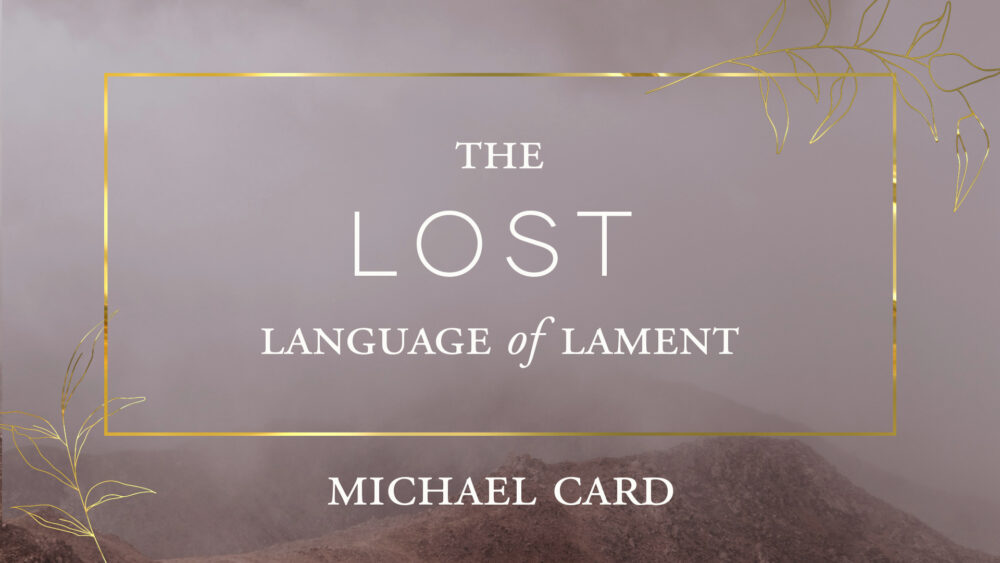 The Lost Language of Lament Pt 3